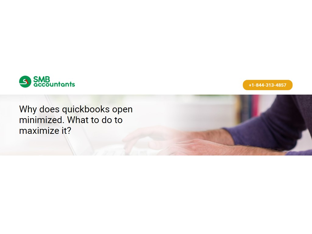 second hand/new: Task Window Opens Minimized or cannot be seen - QuickBooks